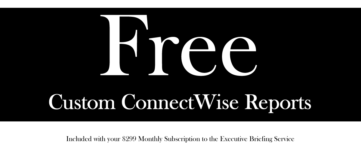 free connectwise custom reports executive briefing service